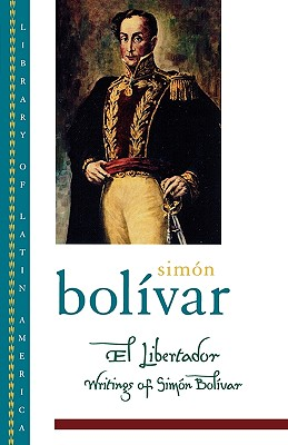 El Libertador By Bolivar, Simon/ Fornoff, Frederick H. (TRN)/ Bushnell, David (EDT)/ Fornoff, Frederick H./ Bushnell, David